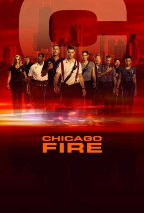 Chicago Fire - Heróis Contra o Fogo - 8ª Temporada Legendada Download