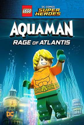 LEGO DC Comics Super Heróis - Aquaman - A Fúria de Atlântida Download