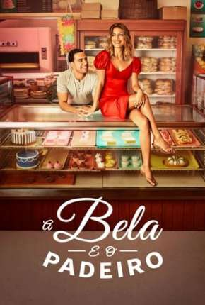 A Bela e o Padeiro - 1ª Temporada Completa Download