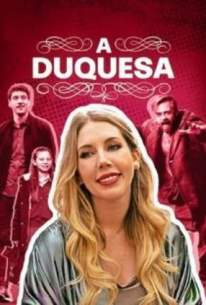 A Duquesa - 1ª Temporada Completa Download