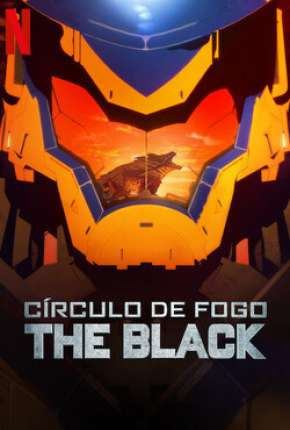 Círculo de Fogo - The Black - 1ª Temporada Completa Download
