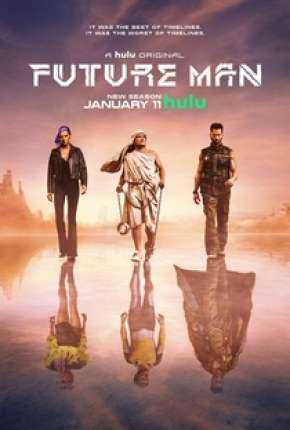 Future Man - O Viajante do Tempo - 2ª Temporada Completa Download