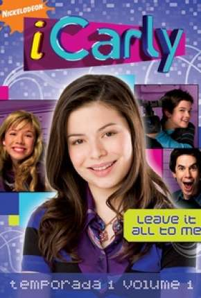 iCarly 1ª até 5ª Temporada Completa Download