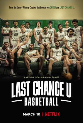 Last Chance U - Basquete - 1ª Temporada Completa Download