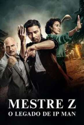 Mestre Z - O Legado de Ip Man Download