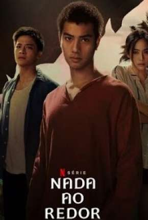 Nada ao Redor - 1ª Temporada Completa Download