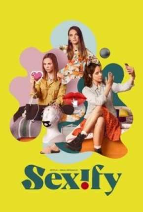 Sexify - 1ª Temporada Completa Download