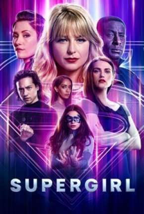Supergirl - 6ª Temporada Legendada Download