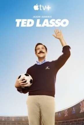 Ted Lasso - 1ª Temporada Download