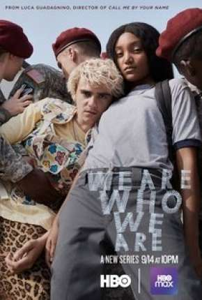 We Are Who We Are - 1ª Temporada Legendada Download